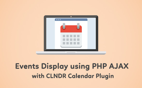 Events Display using PHP AJAX with CLNDR Calendar Plugin - Phppot