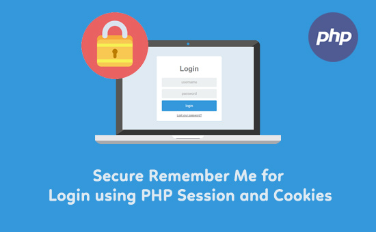 Secure-Remember-Me-for-Login-using-PHP-Session-and-Cookies