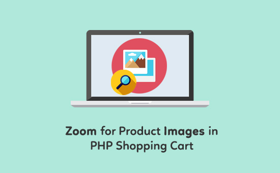 Zoom-for-Product-Images-in-PHP-Shopping-Cart