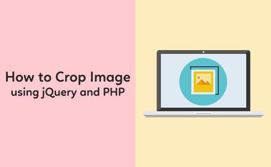 How to Crop Image using jQuery and PHP - Phppot