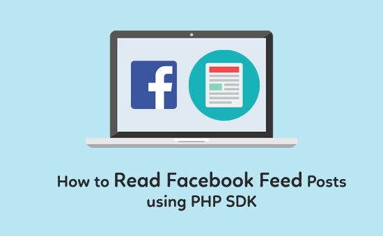 How-to-Read-Facebook-Feed-Posts-using-PHP-SDK