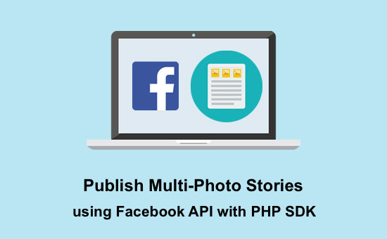 Publishing-Multi-Photo-Stories-to-Facebook-using-PHP-SDK