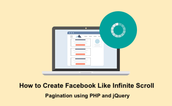how-to-create-facebook-like-infinite-scroll-pagination-using-php-and-jquery
