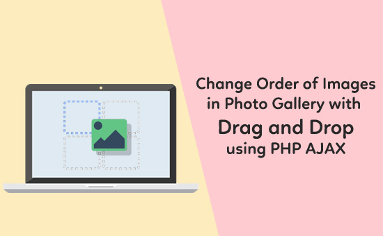Change-Order-of-Images-in-Photo-Gallery-with-Drag-and-Drop-using-PHP-AJAX