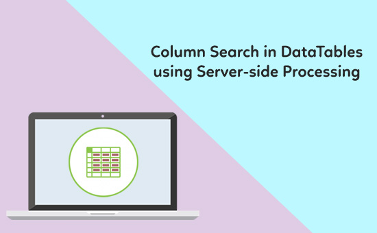 Column Search in DataTables using Server-side Processing