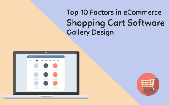 Top 10 Factors in eCommerce Shopping Cart Software Gallery