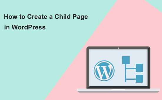how-to-create-a-child-page-in-wordpress