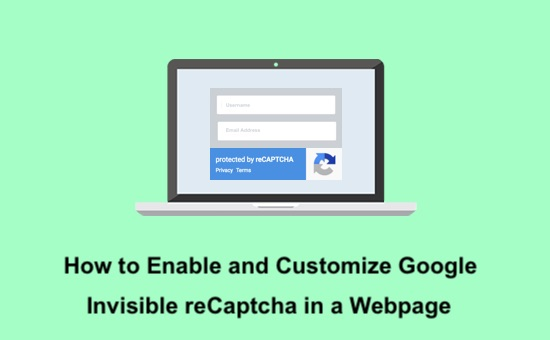 How to Enable and Customize Google Invisible reCAPTCHA in a