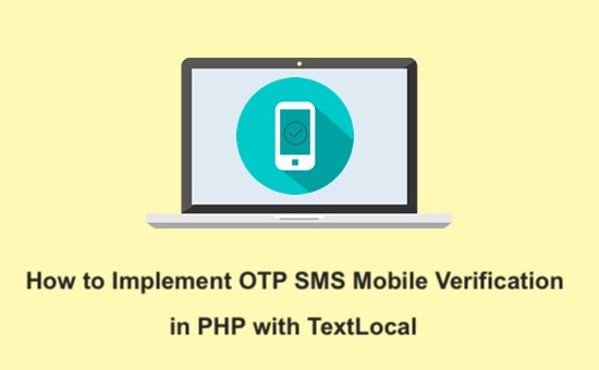 How to Implement OTP SMS Mobile Verification in PHP with TextLocal