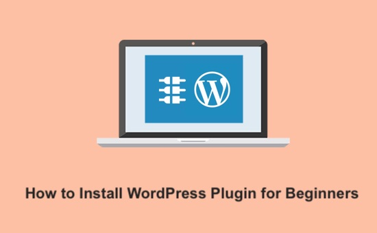 how-to-install-a-wordpress-plugin-for-beginners