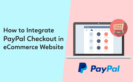 How to Integrate PayPal Checkout in eCommerce Website