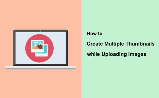 How to Create Multiple Thumbnails while Uploading Image
