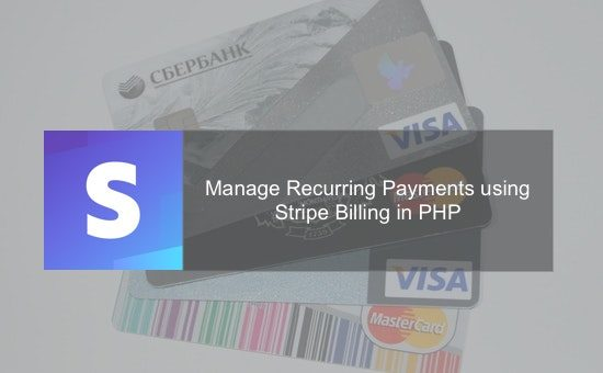Manage Recurring Payments using Stripe Billing in PHP