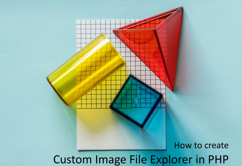 How to Create Custom Image File Explorer in PHP